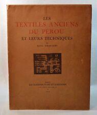 Textiles Anciens du Perou et Leurs Techniques D'Harcourt Paris D'art D'Histoire