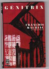 Génitrix - Francois Mauriac .Livre de poche intégral . Bon état.  dl 1977