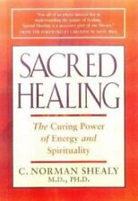 Sacred Healing : The Curing Power of Energy and Spirituality by C. Norman Shealy