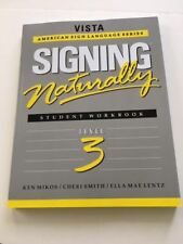 Signing Naturally: Student Workbook, Level 3 (Vista American Sign Language Serie