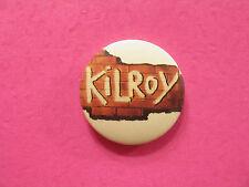 KILROY  VINTAGE BADGE 1 INCH BUTTON PIN PINBACK punk