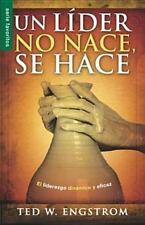 Un Lider No Nace, Se Hace = A Leader Is Not Born They Are Made (Paperback or Sof