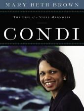 NEW - Condi: The Life of a Steel Magnolia by Brown, Mary Beth