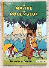 Johan et Pirlouit Le Maître de Roucybeuf 1968 EO cartonnée TTBE/Neuf Peyo