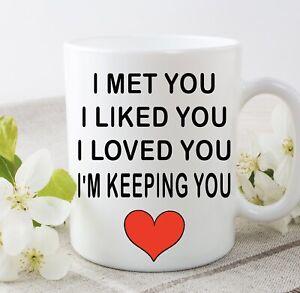 I Love You I'm Keeping You Cup Mug Gift Novelty Christmas Birthday Boyfriend