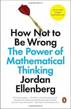 How Not to Be Wrong : The Power of Mathematical Thinking by Jordan Ellenberg (20