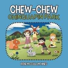 Chew-Chew Chinquapin Park (Paperback or Softback)