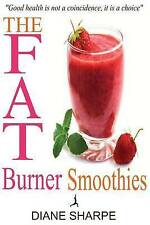 The Fat Burner Smoothies: The Recipe Book of Fat Burning Superfood Smoothies wit