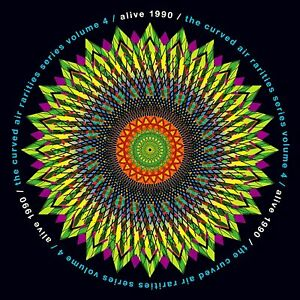 Curved Air - Alive 1990 (The Curved Air Rarities Series Vol 4) CD