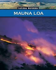 Mauna Loa: The Largest Volcano in the United States (Natural Wonders) by Webste