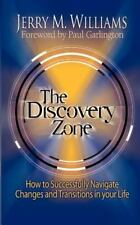 The Discovery Zone : How to Successfully Navigate the Changes and Transitions...