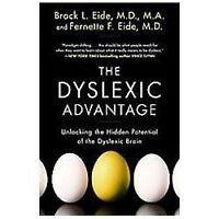 The Dyslexic Advantage: Unlocking the Hidden Potential of the Dyslexic Brain (Pa
