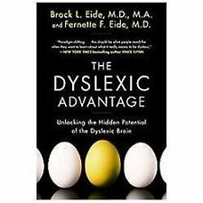 The Dyslexic Advantage: Unlocking the Hidden Potential of the Dyslexic Brain.