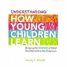 Understanding How Young Children Learn: Bringing the Science of Child Developmen