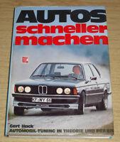 Autos schneller machen - Tuninganleitung für diverse Modelle der 80er Jahre