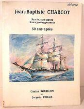 """livre """" jean-baptiste Charcot sa vie son oeuvre 50 ans après """" ed 1986"""