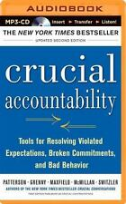 Crucial Accountability : Tools for Resolving Violated Expectations, Broken...
