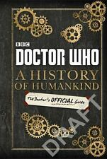 Doctor Who: A History of Humankind: The Doctor's Offical Guide BBC Hardcover