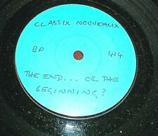 """CLASSIX NOUVEAUX  -    The End... Or The Beginning,     RARE 1982 TEST PRESS 7"""""""