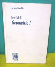 Orecchia ESERCIZI DI GEOMETRIA I - Aracne Ed. 1996 II° ed.