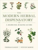 Modern Herbal Dispensatory : A Medicine-Making Guide, Paperback by Easley, Th...