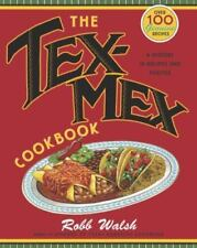 The Tex-Mex Cookbook : A History in Recipes and Photos by Robb Walsh