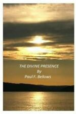 The Divine Presence by Paul F. Bellows (2015, Paperback)