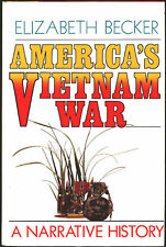 AMERICA'S VIETNAM WAR: A Narrative History by E. Becker 1992 HC 1Ed NEW
