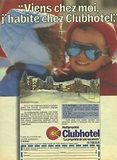 PUBLICITE ADVERTISING 1987  CLUBHOTEL multiproprièté de vacances