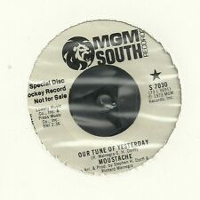 "MOUSTACHE-OUR TUNE YESTERDAY/GETTING YOU OUT OF MY MIND 7""(MGM)DJ PROMO"