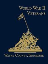 Wayne County, Tennessee World War II Veterans (2000, Hardcover)