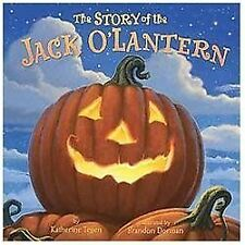 The Story Of The Jack O'lantern: By Katherine Tegen