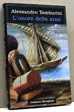 L'ONORE DELLE ARMI - A. Tamburini [Libro - romanzo Bompiani]