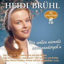 Brühl, Heidi  Wir wollen niemals auseinandergeh'n  40 große Erfolge CD *NEU*OVP*