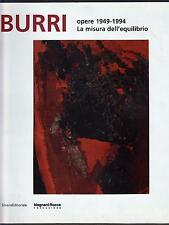 ALBERTO BURRI OPERE 1949-1994 LA MISURA DELL' EQUILIBRIO - SILVANA EDITORIALE