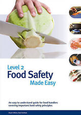 Level 2 Food Safety Made Easy: An Easy to Understand Guide for Food Handlers...