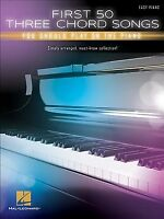 First 50 Three Chord Songs You Should Play on Piano : Easy Piano, Paperback b...