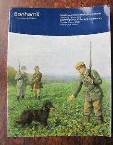 Bonhams Catalogue Sporting & Ornithological Pictures, Guns, Rifles, Accessories