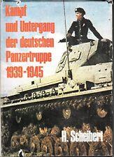 Kampf und Untergang der deutschen Panzertruppe 1939-1945, 1968 by H. Scheibert