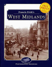 PHOTOGRAPHIC MEMORIES: FRANCIS FRITH'S WEST MIDLANDS., Hardy, Clive., Used; Very