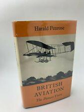 British Aviation The Pioneer Years 1903-1914  Harald Penrose 1967 Hardback DJ