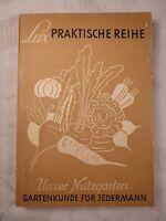 Lux Praktische Reihe, Unser Nutzgarten, Gartenkunde für jedermann, Albert Fabian