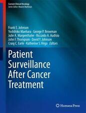 Current Clinical Oncology: Patient Surveillance after Cancer Treatment (2013, H…