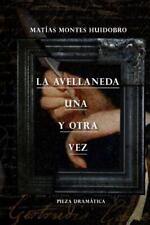 La Avellaneda, una y Otra Vez by Matías Montes Huidobro (2014, Paperback)