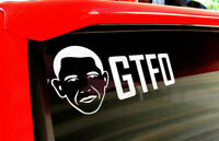 Obama GTFO car Decal Sticker [ for truck rv van bike moto windows]
