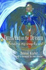 Drawing on the Dream: Finding My Way by Art (Paperback or Softback)