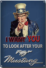 FORD MUSTANG,I WANT YOU TO LOOK AFTER YOUR MUSTANG METAL SIGN.UNCLE SAM,USA.
