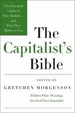The Capitalist's Bible: The Essential Guide to Free Markets--and Why They Matter