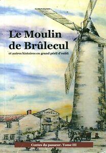 Livre le moulin de brûlecul JP Bourcereau Tome III 2017 book