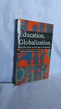 Education, Globalization and the State in the Age of Terrorism by Michael A.
